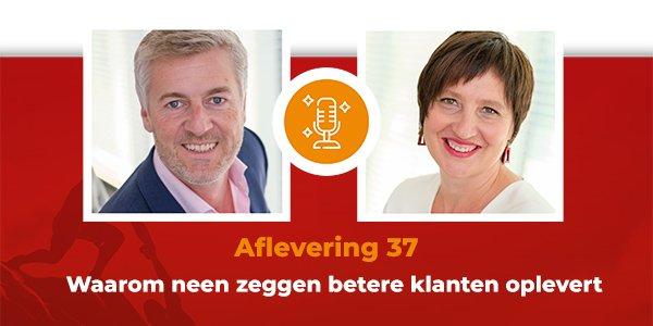 Podcast 37 - Waarom neen zeggen betere klanten oplevert